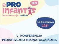 V Konferencja pediatryczno-neonatologiczna eProInfantis 2021